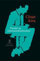 Varamo + Litteraturkonferencen - César Aira