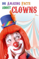 101 Amazing Facts about Clowns - Jack Goldstein