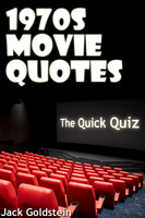 1970s Movie Quotes - The Quick Quiz - Jack Goldstein