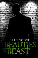 Beauties and the Beast - Eric Scott
