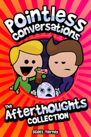 Pointless Conversations - The Afterthoughts Collection - Scott Tierney