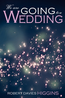 We are Going to a Wedding - Robert Davies Higgins