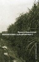 Reporterns självporträtt - Ryszard Kapuscinski
