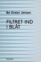 Filtret ind i blåt - Bo Green Jensen