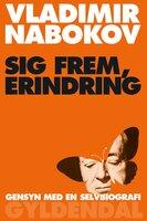 Sig frem, erindring - Vladimir Nabokov
