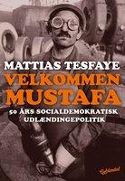 Velkommen Mustafa - Mattias Tesfaye