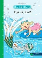 Karl og Klara - Dyk så, Karl! - Dorte Lilmose