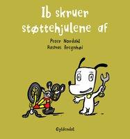 Ib skruer støttehjulene af - Lyt&læs - Rasmus Bregnhøi,Peter Nordahl