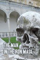 The Man In The Iron Mask: An Essay - Alexandre Dumas