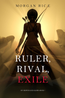 Ruler, Rival, Exile - Morgan Rice