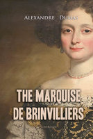 The Marquise de Brinvilliers - Alexandre Dumas