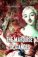 The Marquise de Ganges - Alexandre Dumas