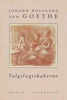 Valgslægtskaberne - J.W. von Goethe