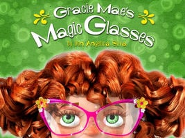 Gracie Mae's Magic Glasses - Don'Angelica Silva