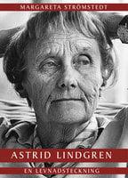 Astrid Lindgren : En levnadsteckning - Margareta Strömstedt