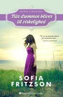 Når drømme bliver til virkelighed - Sofia Fritzson