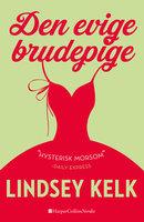 Den evige brudepige - Lindsey Kelk