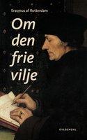 Om den frie vilje - Erasmus af Rotterdam