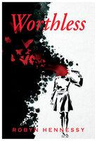 Worthless - Robyn Hennessy