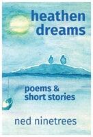 Heathen Dreams - Ned Ninetrees