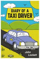 Diary Of A Taxi Driver - John Lockett
