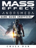Mass Effect Andromeda Game Guide Unofficial - Chala Dar