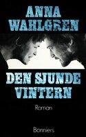 Den sjunde vintern - Anna Wahlgren