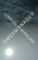 Smekmånader - Mikael Berglund