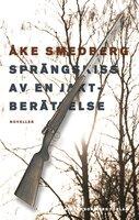 Sprängskiss av en jaktberättelse - Åke Smedberg