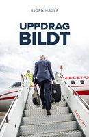 Uppdrag Bildt - Björn Häger