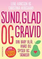 Sund, glad og gravid - Lene Hansson,Christina Hedegaard