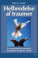 Helbredelse af traumer - Peter A. Levine