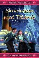 Skräckresan med Titanic - Kim M. Kimselius