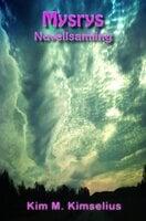 Mysrys - Novellsamling - Kim M. Kimselius