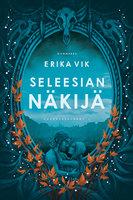 Seleesian näkijä - Erika Vik