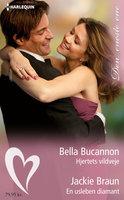 Hjertets vildveje / En usleben diamant - Jackie Braun, Bella Bucannon