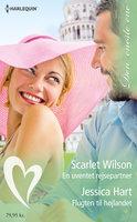 En uventet rejsepartner / Flugten til højlandet - Scarlet Wilson,Jessica Hart