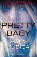 Pretty Baby - Hvor langt er du villig til at gå? - Mary Kubica