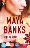 Løgn og lykke - Maya Banks