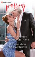 En förbjuden frukt / Farliga gnistor - Catherine Mann, Sarah M. Anderson