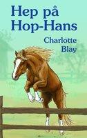 Hep på Hop-Hans - Charlotte Blay
