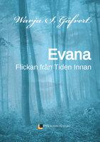 Evana - Flickan från Tiden Innan - Warja S. Gäfvert