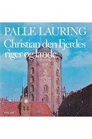 Christian den Fjerdes riger og lande - Palle Lauring