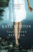 Talo järven rannalla - Kate Morton