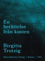 En berättelse från kusten - Birgitta Trotzig
