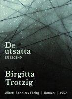 De utsatta : En legend - Birgitta Trotzig