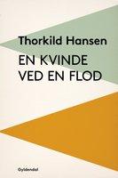 En kvinde ved en flod - Thorkild Hansen