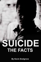 Suicide: The Facts - Kevin Snelgrove