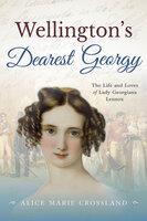 Wellingtons Dearest Georgy - Alice Marie Crossland