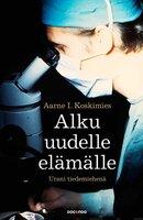 Alku uudelle elämälle - Aarne I. Koskimies